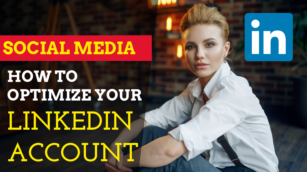 How to optimize your linkedin account