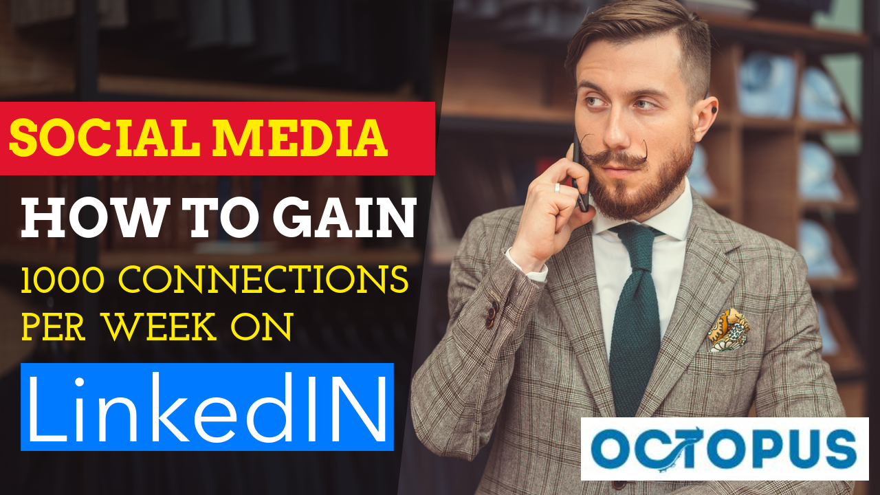 how to gain 1000 connections per week on linkedin